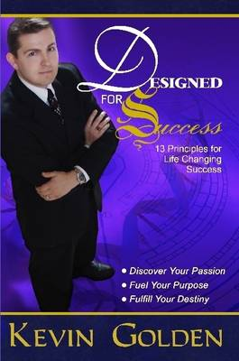 Designed For Success - 13 Principles for Life Changing Success
