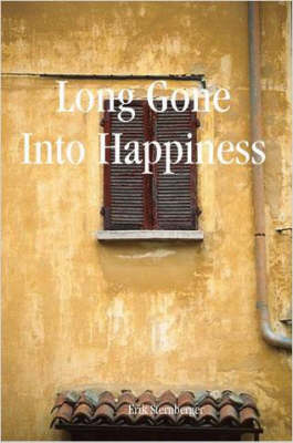 Long Gone Into Happiness