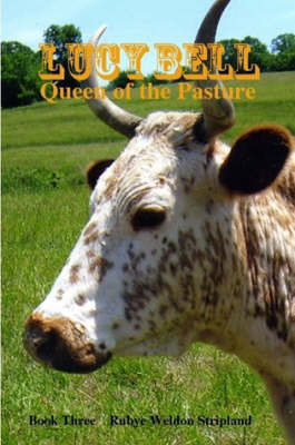 Lucy Bell, Queen of the Pasture, Book Three
