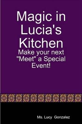 Magic in Lucia's Kitchen