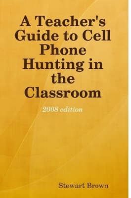 A Teacher's Guide to Cell Phone Hunting in the Classroom