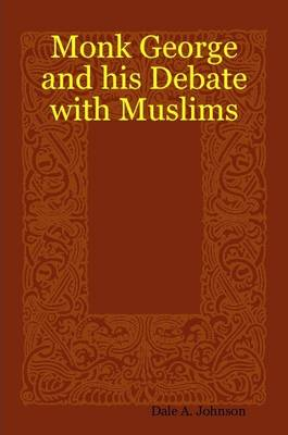 Monk George and His Debate with Muslims