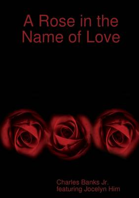 A Rose in the Name of Love