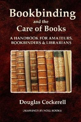 Bookbinding and the Care of Books: A Handbook for Amateurs, Bookbinders & Librarians