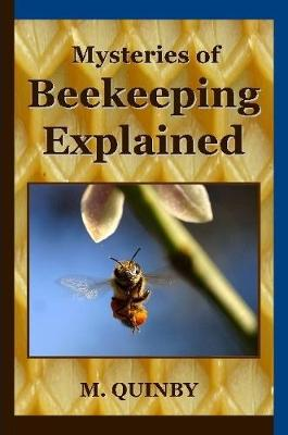 Mysteries of Beekeeping Explained