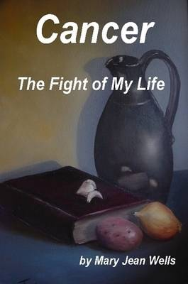 Cancer The Fight of My Life