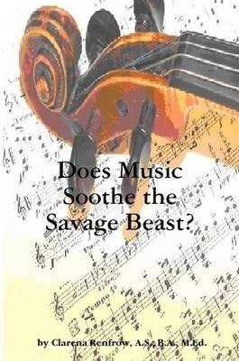 Does Music Soothe the Savage Beast?