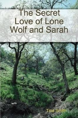 The Secret Love of Lone Wolf and Sarah
