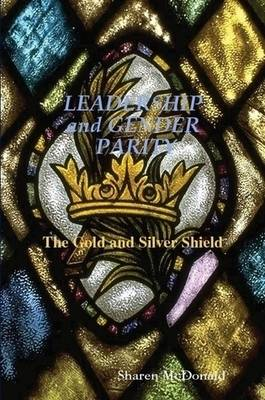 LEADERSHIP and GENDER PARITY The Gold & Silver Shield