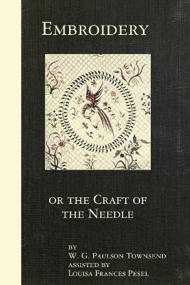 Embroidery or the Craft of the Needle