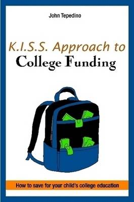 K.I.S.S. Approach to College Funding