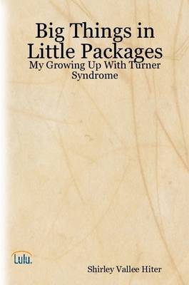 Big Things in Little Packages - My Growing Up With Turner Syndrome