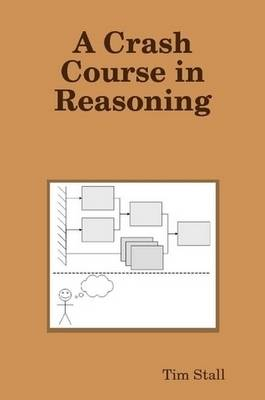 A Crash Course in Reasoning