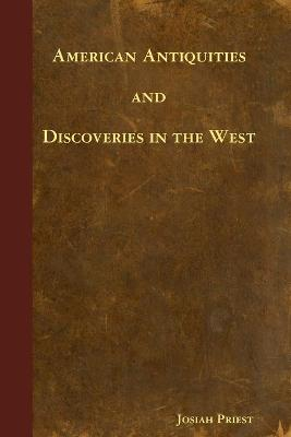 American Antiquities and Discoveries in the West