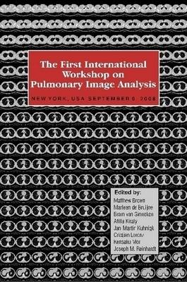 The First International Workshop on Pulmonary Image Analysis