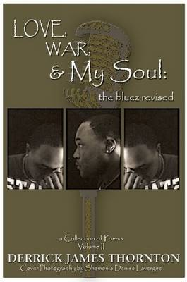 Love, War & My Soul: The Bluez Revised Volume II