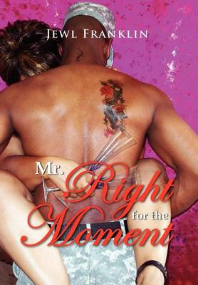 Mr. Right for the Moment