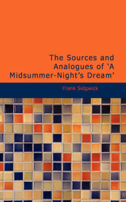 The Sources and Analogues of a Midsummer-Night's Dream