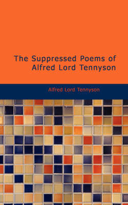 The Suppressed Poems of Alfred, Lord Tennyson