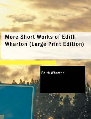 More Short Works of Edith Wharton