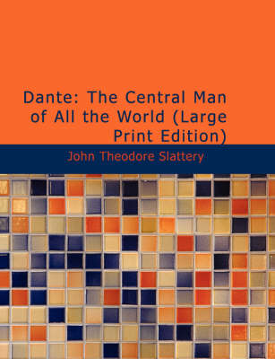Dante: The Central Man of All the World