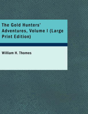 The Gold Hunters' Adventures, Volume I
