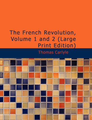 The French Revolution, Volume 1 and 2