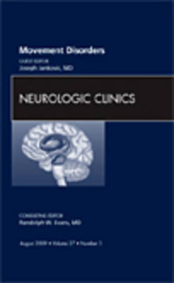 Movement Disorders, An Issue of Neurologic Clinics
