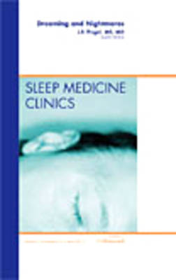 Dreaming and Nightmares, An Issue of Sleep Medicine Clinics