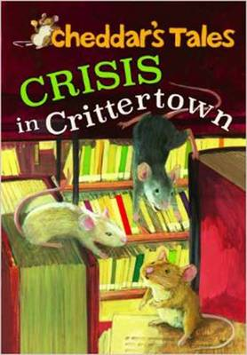 Cheddar's Tales, Crisis in Crittertown