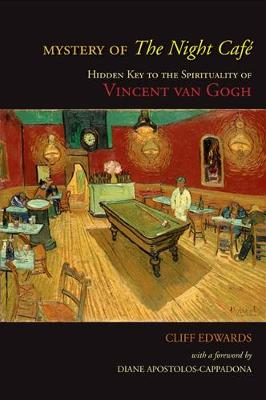 Mystery of The Night Cafe: Hidden Key to the Spirituality of Vincent van Gogh