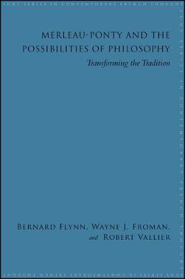 Merleau-Ponty and the Possibilities of Philosophy: Transforming the Tradition