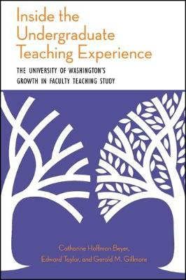 Inside the Undergraduate Teaching Experience: The University of Washington's Growth in Faculty Teaching Study