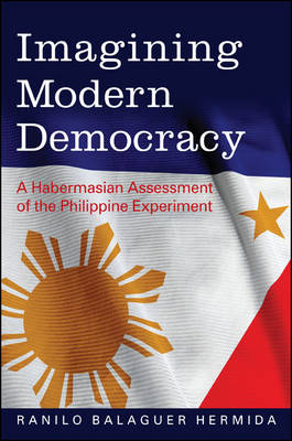 Imagining Modern Democracy: A Habermasian Assessment of the Philippine Experiment