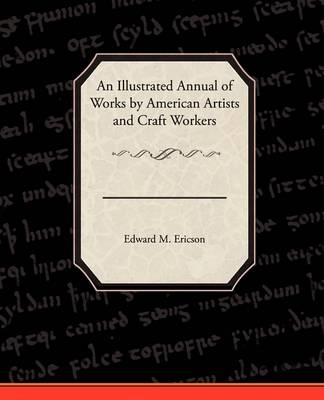 An Illustrated Annual of Works by American Artists and Craft Workers