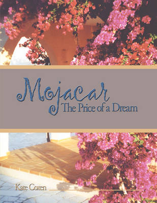 Mojacar: The Price of a Dream