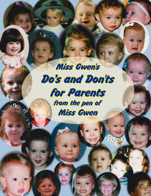 Miss Gwen's Do's and Don'ts for Parents