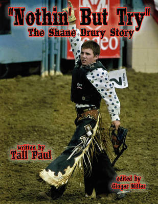 """Nothin' But Try"": The Shane Drury Story"