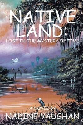 Native Land: Lost in the Mystery of Time