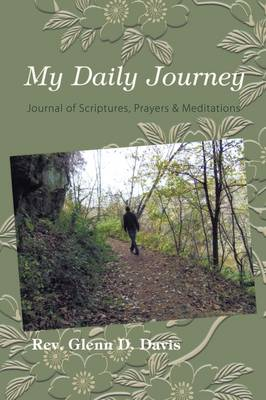 My Daily Journey: Journal of Scriptures, Prayers & Meditations