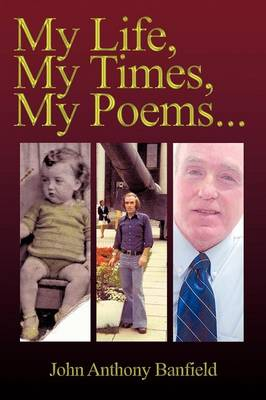 My Life, My Times, My Poems