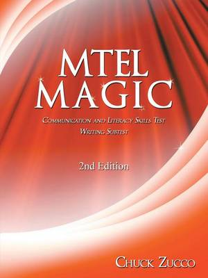 MTEL Magic: Communication and Literacy Skills Test Writing Subtest