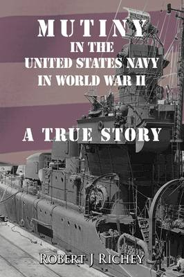 Mutiny in the United States Navy in World War II: A True Story