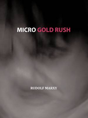 Micro Gold Rush: Greed and Hypocrisy