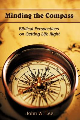 Minding the Compass: Biblical Perspectives on Getting Life Right