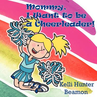 Mommy, I Want to be a Cheerleader!
