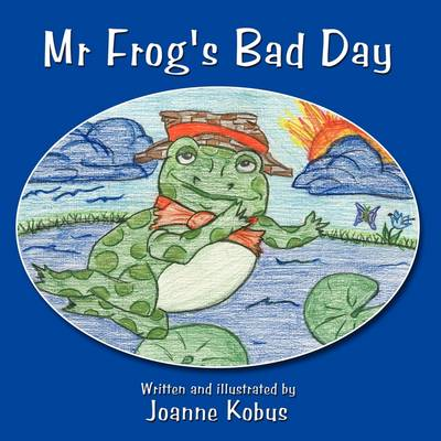 Mr. Frog's Bad Day