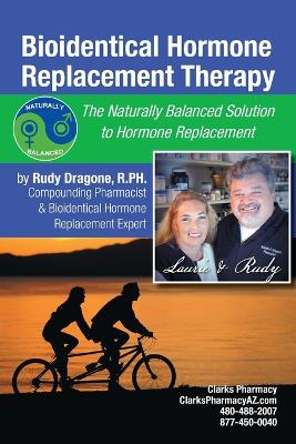 Bioidentical Hormone Replacement Therapy: The Naturally Balanced Solution to Hormone Replacement