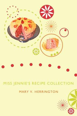 Miss Jennie's Recipe Collection