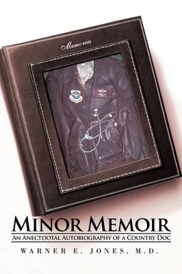 Minor Memoir: An Anectdotal Autobiography of a Country Doc